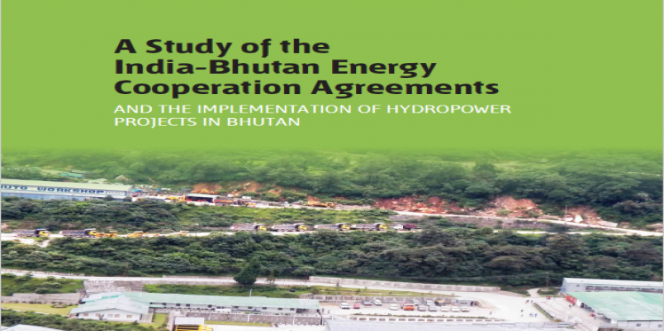 A Study of the India-Bhutan Energy Cooperation Agreements
